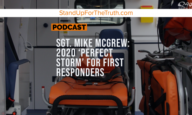 SGT. Mike McGrew: 2020 'Perfect Storm' for First Responders