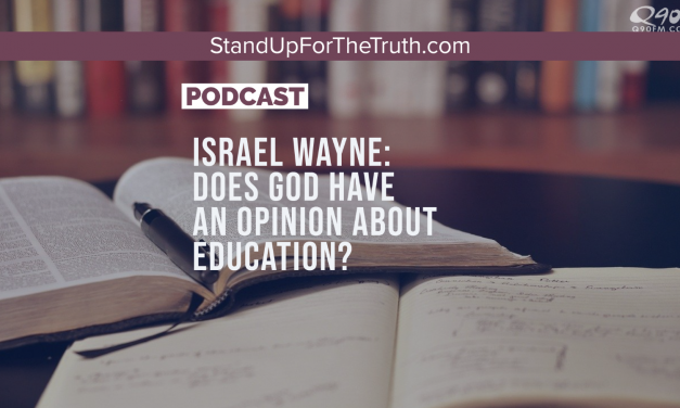 Israel Wayne: Does God Have An Opinion About Education?