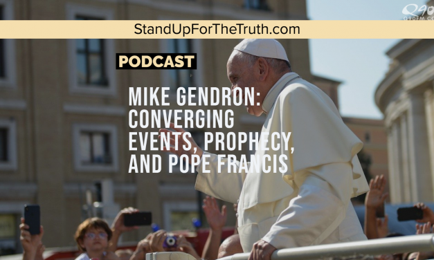 Mike Gendron: Converging Events, Prophecy, and Pope Francis