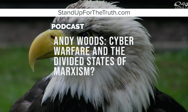 Andy Woods: Cyber Warfare and The Divided States of Marxism?