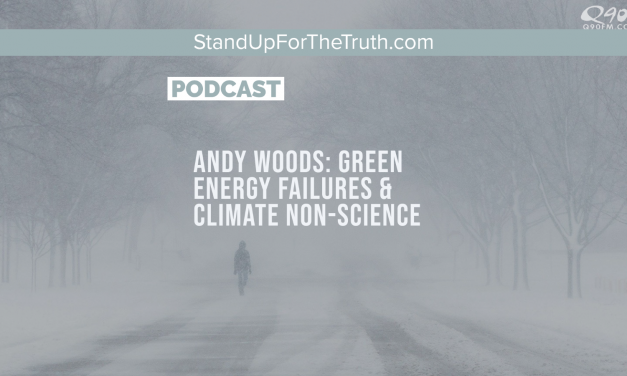 Andy Woods: Green Energy Failures & Climate Non-Science