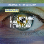 Chris Quintana: Make Orwell Fiction Again!