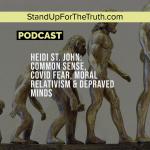 Heidi St. John: Common Sense, Covid Fear, Moral Relativism & Depraved Minds