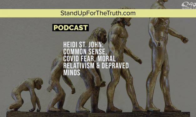 Heidi St. John: Common Sense, Covid Fear, Moral Relativism & Depraved Minds