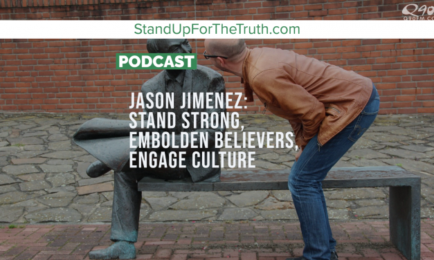 Jason Jimenez: Stand Strong, Embolden Believers, Engage Culture
