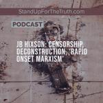 JB Hixson: Censorship, Deconstruction, & 'Rapid Onset Marxism'