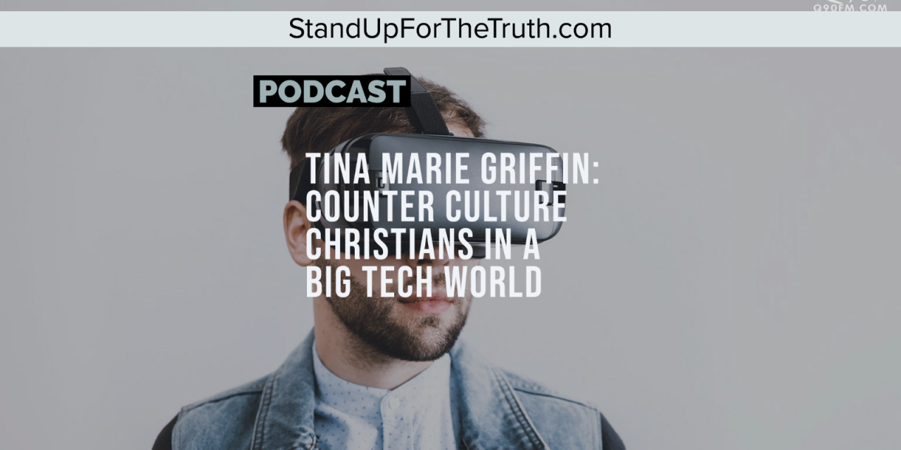 Tina Marie Griffin: Counter Culture Christians in a Big Tech World