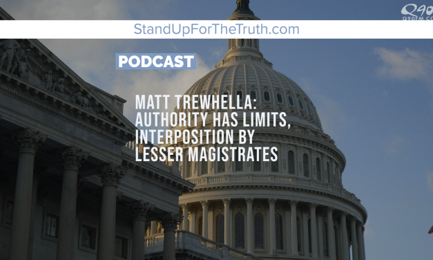 Matt Trewhella: Authority Has Limits, Lesser Magistrates Must Interpose!
