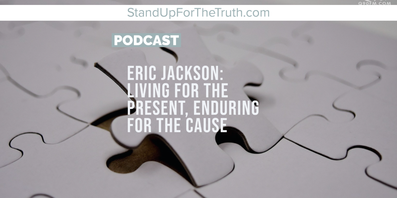 Eric Jackson: Living In the Present, Enduring for the Cause