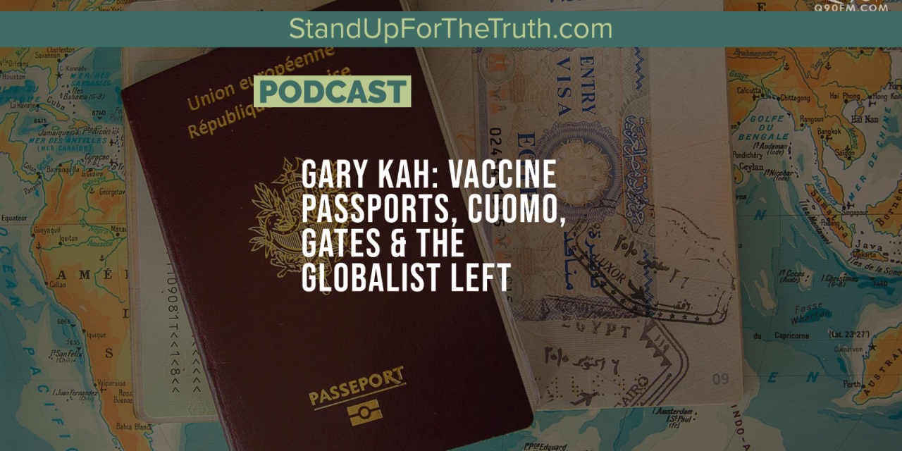 Gary Kah: Vaccine Passports, Cuomo, Gates & the Globalist Left
