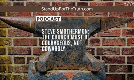 Steve Smothermon: The Church Must Be Courageous, Not Cowardly