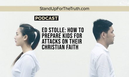 Ed Stolle: How To Prepare Kids for Attacks on Their Christian Faith