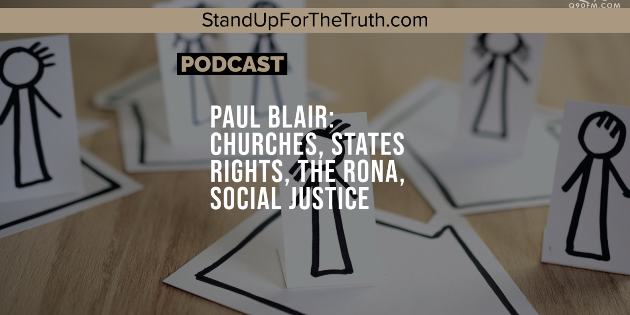 Paul Blair: Churches, States Rights, the Rona, Social Justice
