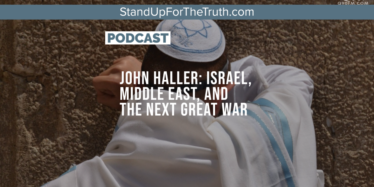 John Haller: Israel, Middle East, and the Next Great War