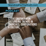 Steve Smothermon: Disturbing Trends in Churches, Corporations & Culture