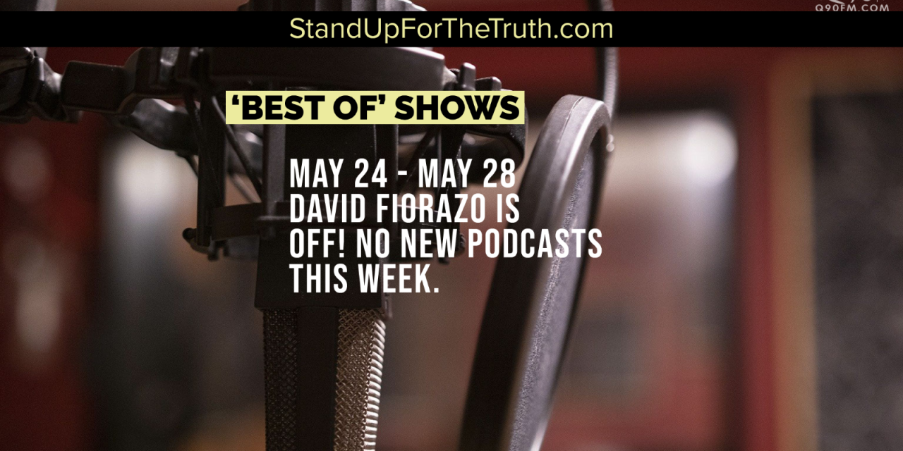 No New Podcasts This Week: David Fiorazo is off!