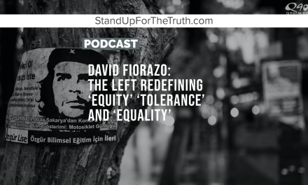 David Fiorazo: The Left Redefining 'Equity' 'Tolerance' and 'Equality'