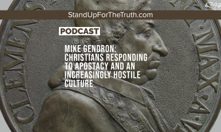 Mike Gendron: Christians Responding to Apostacy and an Increasingly Hostile Culture