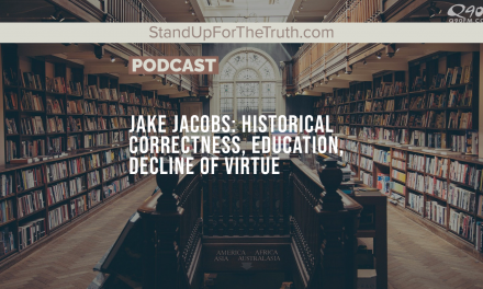 Jake Jacobs: Historical Correctness, Education & the Decline of Virtue