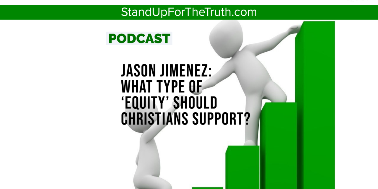 Jason Jimenez: What Type of 'EQUITY' Should Christians Support?