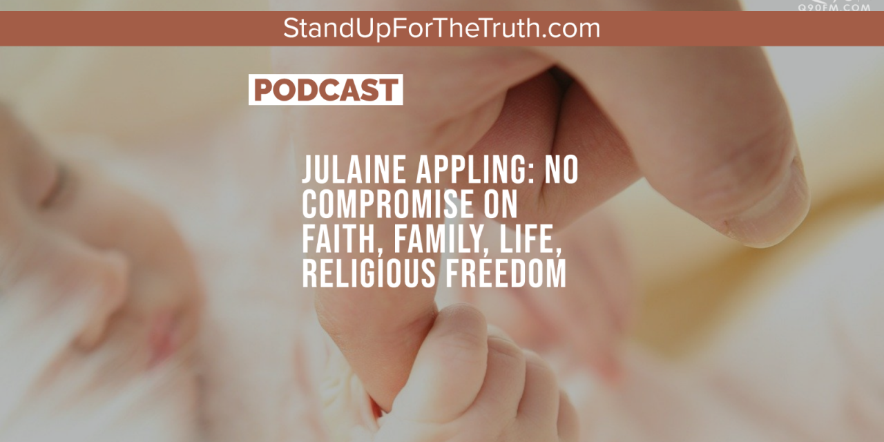 Julaine Appling: No Compromise on Faith, Family, Life, Religious Freedom