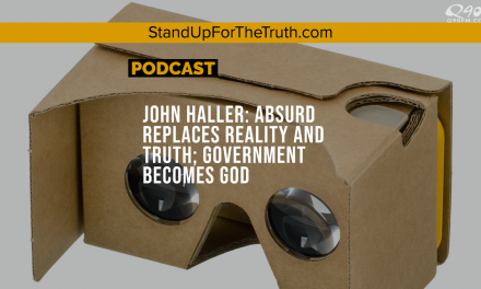 John Haller: Absurd Replaces Reality and Truth; Government Becomes God