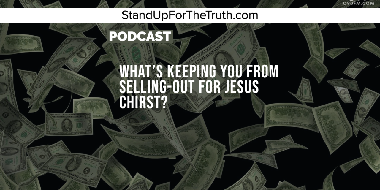 Carl Kerby: What's Keeping You from Selling-Out for Jesus Christ?