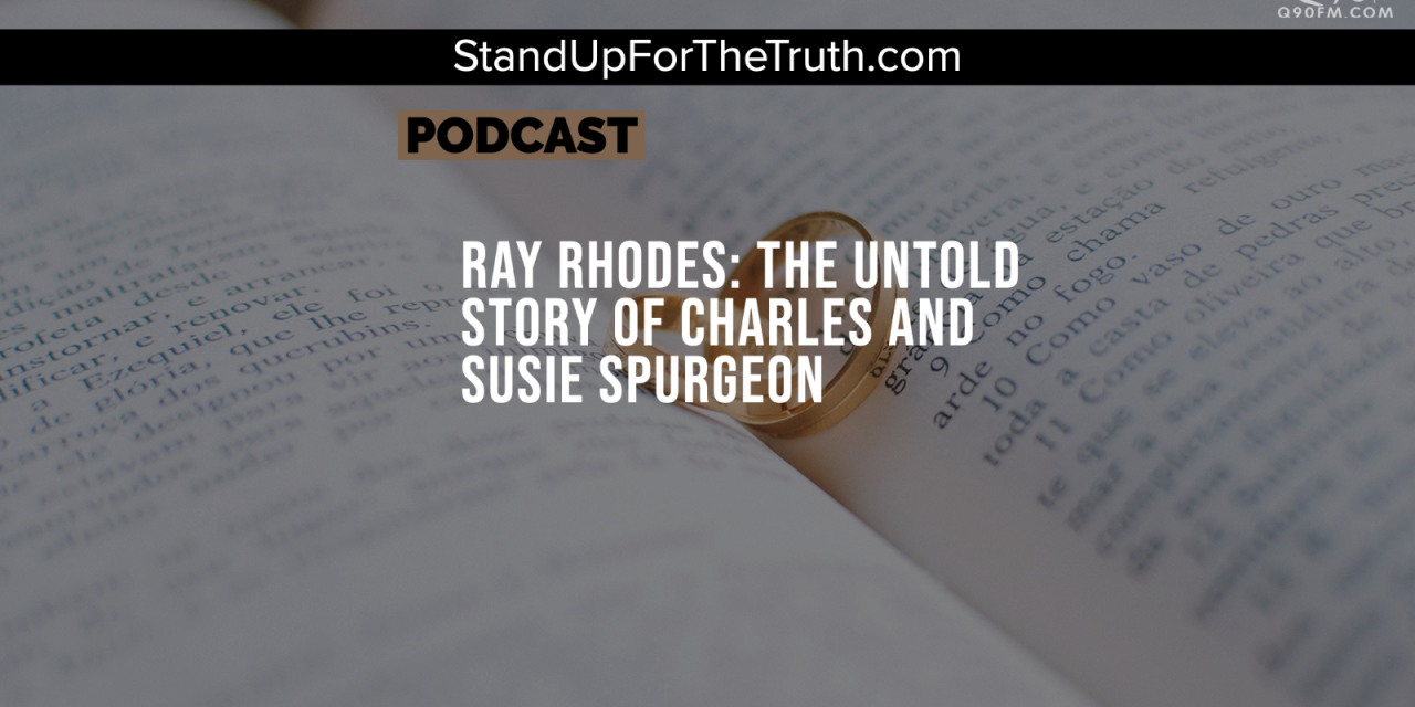 Ray Rhodes: The Untold Story of Charles and Susie Spurgeon