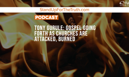 Tony Gurule: Gospel Going Forth as Churches are Attacked, Burned