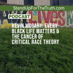 Kevin McGary: Every Black Life Matters & the Cancer of Critical Race Theory