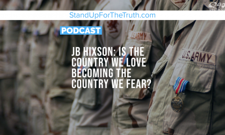 JB Hixson: Is the Country We Love Becoming the Country We Fear?