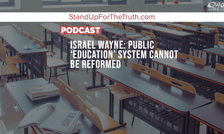 Israel Wayne: Public 'Education' System Cannot Be Reformed