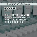Dr. Lee Merritt: Answers Questions on Vax Remorse, China, CVD, Mandatory Shots, Treatments