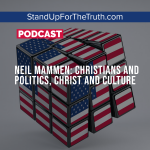 Neil Mammen: Christians and Politics, Christ and Culture