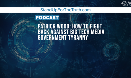 Patrick Wood: How to Fight Back Against Big Tech, Media, Government Tyranny