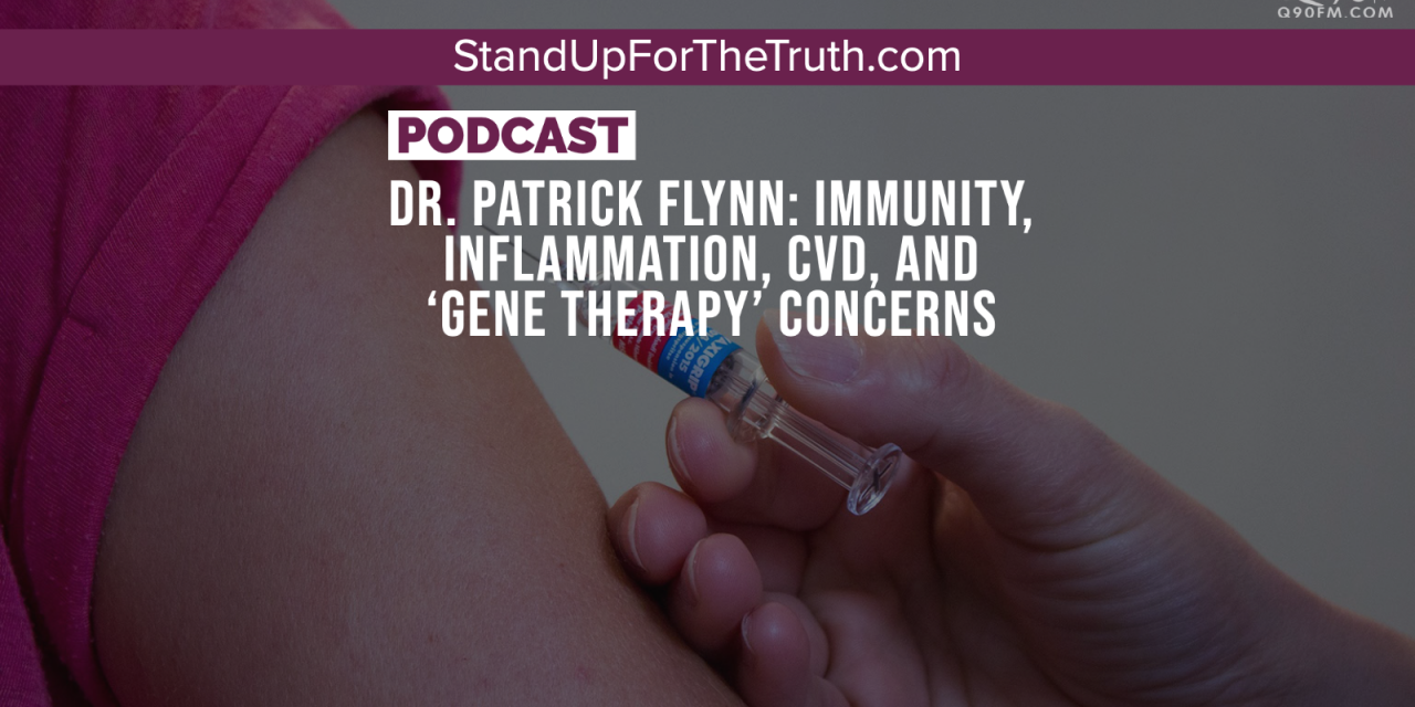 Dr. Patrick Flynn: Immunity, Inflammation, CvD, and 'Gene Therapy' Concerns