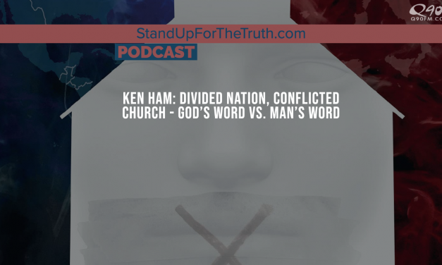 Ken Ham: Divided Nation, Conflicted Church – God's Word Vs. Man's Word